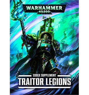 Traitors Legions Codex Supplement Warhammer 40K