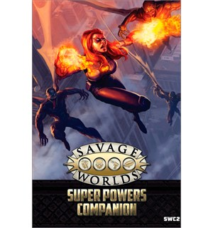 Savage Worlds RPG Super Powers Companion Roleplaying Game - Sourcebook