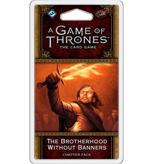 Game of Thrones TCG Brotherhood Exp Brotherhood Without Banners