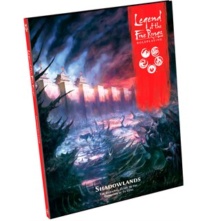 Legend of the 5 Rings RPG Shadowlands Legend of the Five Rings Sourcebook