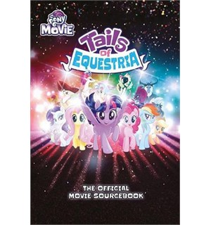 Tails of Equestria Official Movie Source My Little Pony RPG - Sourcebook