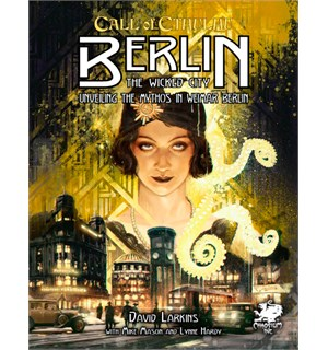 Call of Cthulhu Berlin The Wicked City Call of Cthulhu RPG
