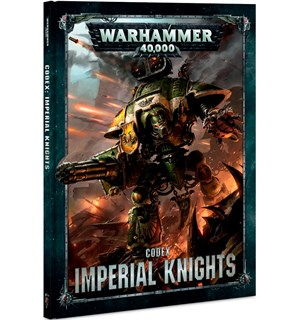 Imperial Knights Codex Warhammer 40K