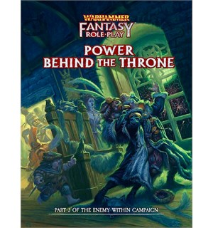 Warhammer RPG Power Behind the Throne Warhammer Fantasy - Part 3 Enemy Within