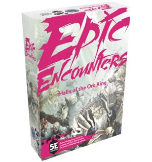 Epic Encounters Hall of the Orc King