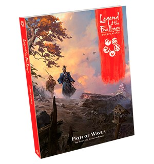 Legend of the 5 Rings RPG Path of Waves Legend of the Five Rings Sourcebook