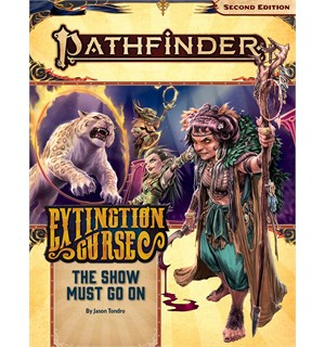 Pathfinder 2nd Ed Extinction Curse Vol 1 The Show Must Go On - Adventure Path