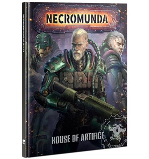 Necromunda Rules House of Artifice Necromunda Underhive