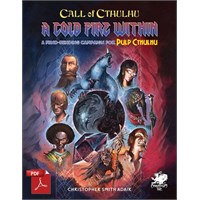 Pulp Cthulhu RPG Cold Fire Within Call of Cthulhu RPG Campaign Setting