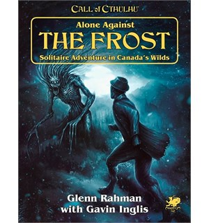 Call of Cthulhu Alone Against the Frost Call of Cthulhu RPG Solitaire Adventure