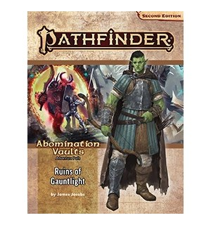 Pathfinder 2nd Ed Abomination Vault Vol1 Ruins of Gauntlight - Adventure
