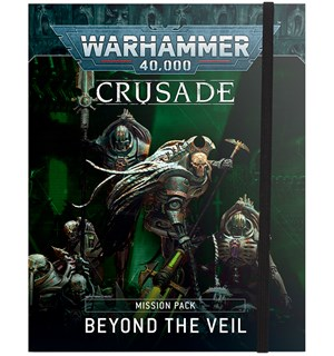 Crusade Mission Pack Beyond the Veil Warhammer 40K Crusade