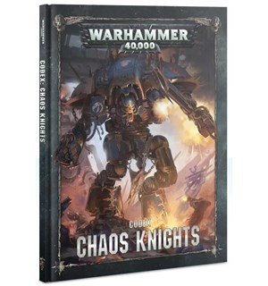 Chaos Knights Codex Warhammer 40K