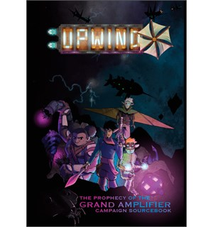 Upwind RPG Grand Amplifier Campaign Book The Prophecy of the Grand Amplifier