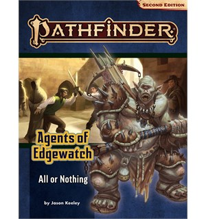 Pathfinder 2nd Ed Agents Edgewatch Vol 3 All or Nothing - Adventure Path