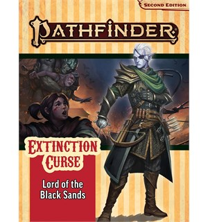 Pathfinder 2nd Ed Extinction Curse Vol 5 Lord of the Black Sands - Adventure Path
