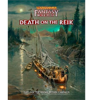 Warhammer RPG Death on the Reik Warhammer Fantasy - Part 2 Enemy Within