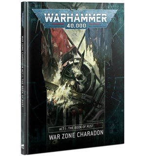 War Zone Charadon Act 1 Book of Rust Warhammer 40K